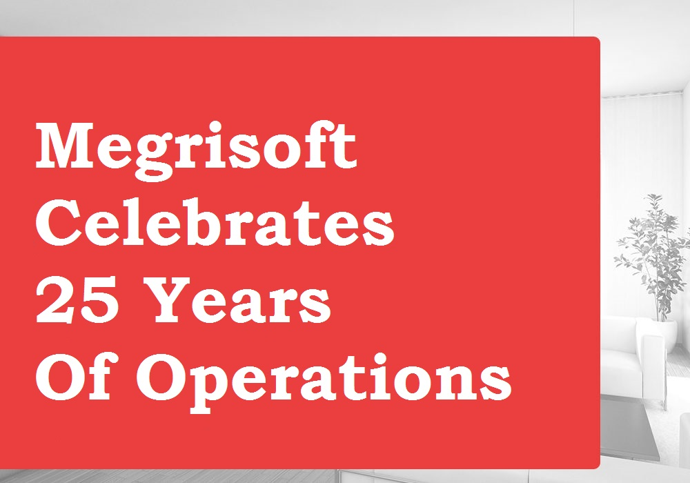 Megrisoft Celebrates 25 Years Of Operation